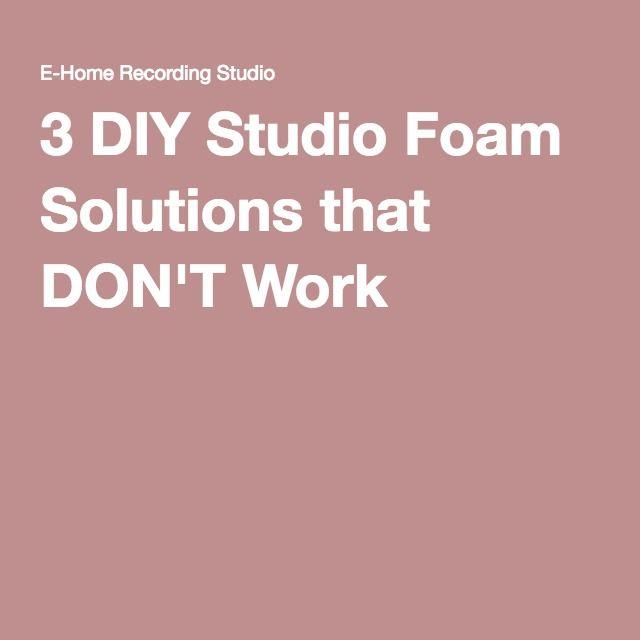 3 DIY Studio Foam Solutions that DON'T Work