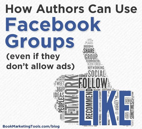 How Authors Can Use Facebook Groups (even if they don't allow ads) | Book Marketing Tools Blog