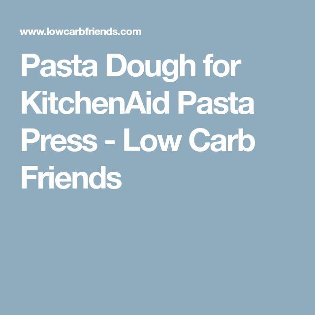 Pasta Dough for KitchenAid Pasta Press - Low Carb Friends