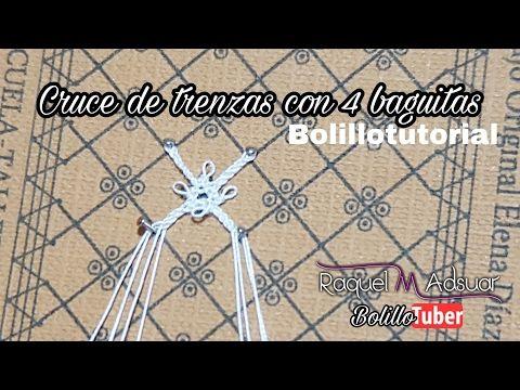 Cruce de Trenzas con 4 Baguitas - Bolillotutorial Raquel M. Adsuar Bolillotuber - YouTube