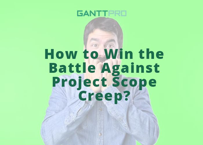 6 effective steps when dealing with scope creep: