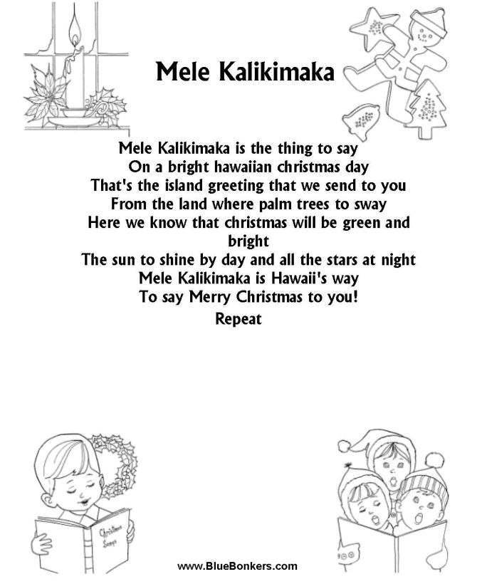 Mele Kalikimaka is an Hawaiian Christmas song. The most well-known version is sung by Bing Crosby. It was written in 1949 by Robert Alex Anderson who wrote and composed many other Hawaiian songs. The song is featured in National Lampoon's Christmas Vacation.