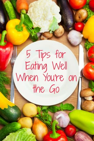 5 Tips for Eating Well on When You're on the Go - real food for busy moms and busy families   #RealFood #EatWell #Whole Food