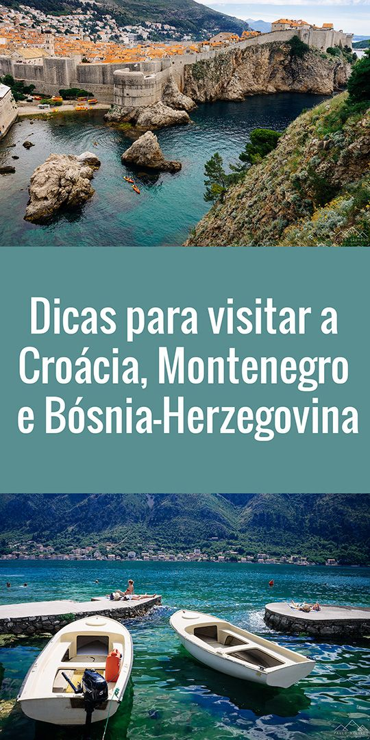 Dicas para visitar a Croácia, Montenegro e Bósnia-Herzegovina