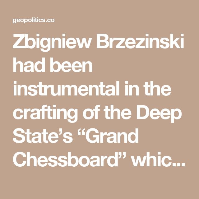 """Zbigniew Brzezinski had been instrumental in the crafting of the Deep State's """"Grand Chessboard"""" which led to David Rockefeller's installation of the Trilateral Commission in 1973. Its stated goal is to secure the US power to prevail over every other national state, thus conforming what was dubbed """"global governance"""". That was further expanded early in the new millennium via the Pentagon's Full Spectrum Dominance doctrine."""