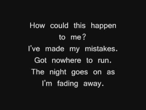 """""""As I'm fading away I'm sick of this life I just wanna scream. How could this happen to me""""  Untitled - Simple Plan"""