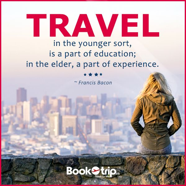 #Travel in the #younger sort, is a part of #education; in the #elder , a part of #experience -- Francis Bacon #quoteoftheday #TravelQuotes !!!
