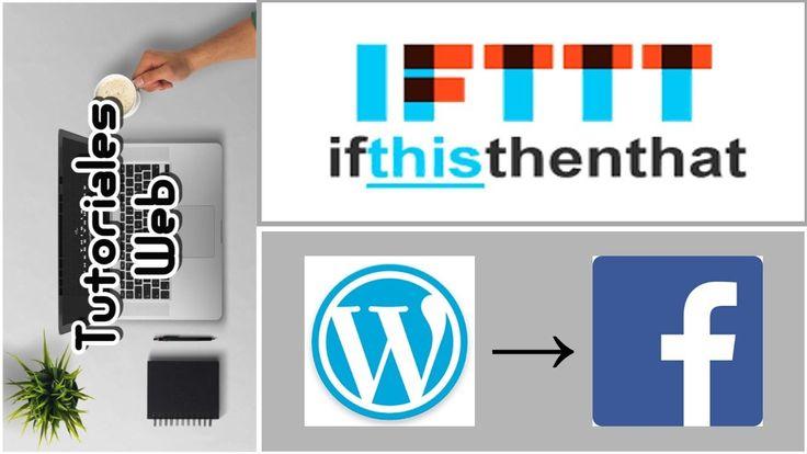 IFTTT 2017 - Publicar automáticamente de Wordpress a Facebook (español)