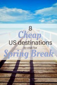 8 Cheap US Destinations to Visit for Spring Break