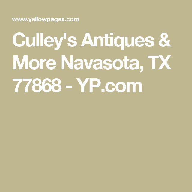 Culley's Antiques & More Navasota, TX 77868 - YP.com