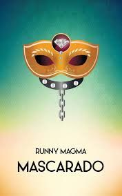 Sognando tra le Righe: MASCARADO Runny Magma Recensione