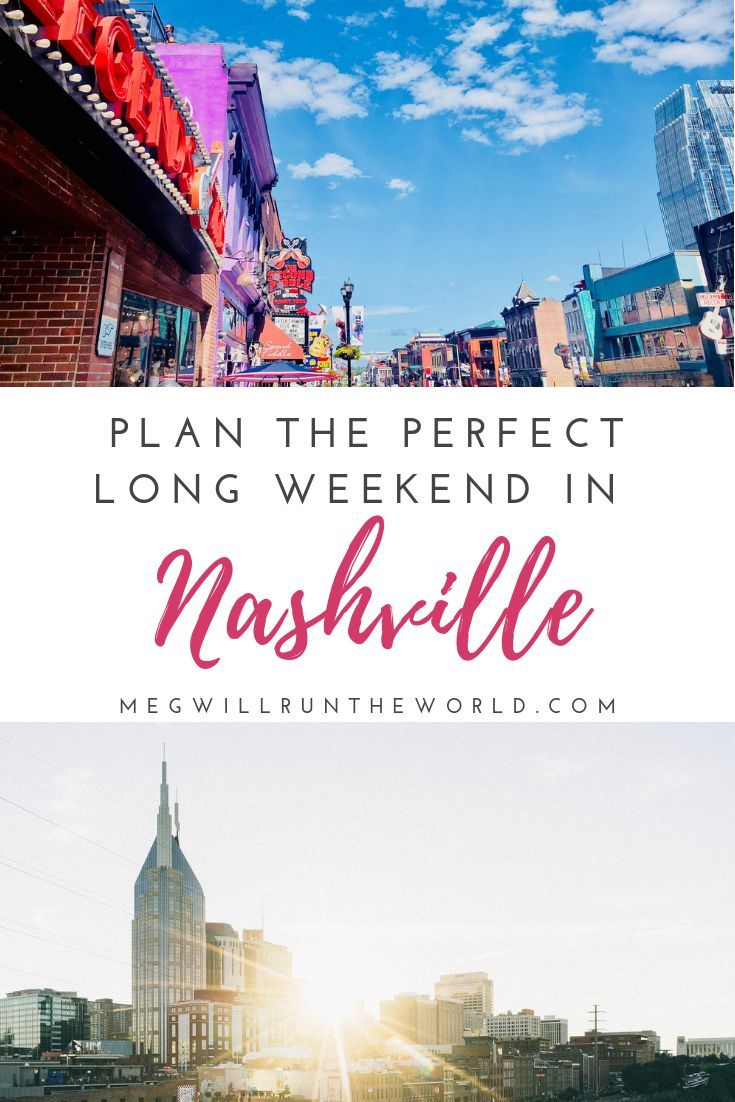 the perfect long weekend in nashville | travel | weekend trips