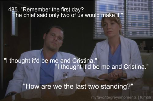 I thought it'd be me and Cristina.