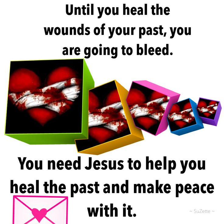 You are going to bleed...until you heal the wounds of your past
