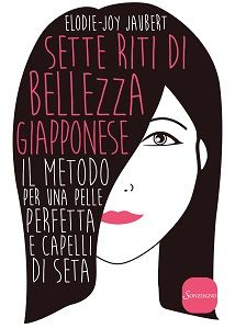 Sette riti di bellezza giapponese di Elodie-Joy Jaubert ebook