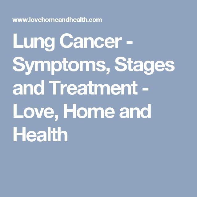 Lung Cancer - Symptoms, Stages and Treatment - Love, Home and Health