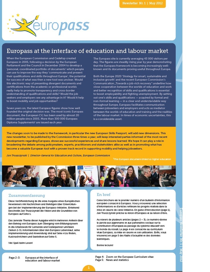 "Europass Newsletter 1/2012.  ""Europss at the interface of education and labour market.""  Read it: http://europass.cedefop.europa.eu/newsletters/Europass_Newsletter_1_May_2012.pdf"
