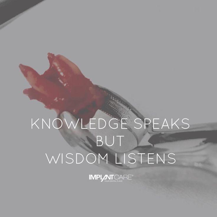 #implantcare #wien #yourdentalplace #quotes #lifequotes #knowledge #speaks #wisdom #listen #wisdomteeth #dentist #endodontics #oral #surgery #doctor #festenburg #dentalphotography #love #smile #life...