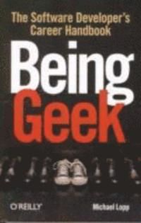 Being Geek: The Software Developer's Career Handbook (häftad)