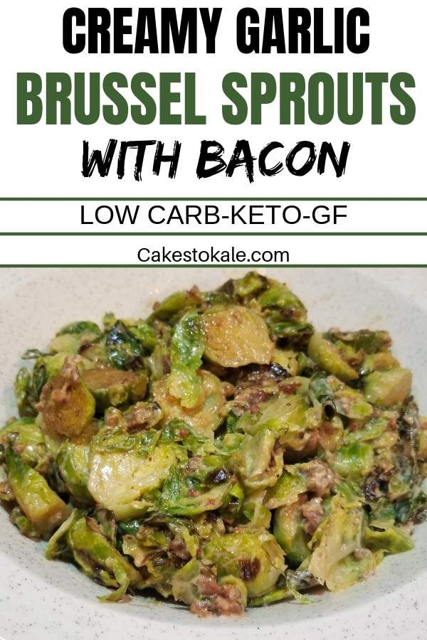 Creamy Brussel Sprouts With Bacon Cakes To Kale Bacon Brussel Sprouts Brussel Sprouts Sprouts With Bacon