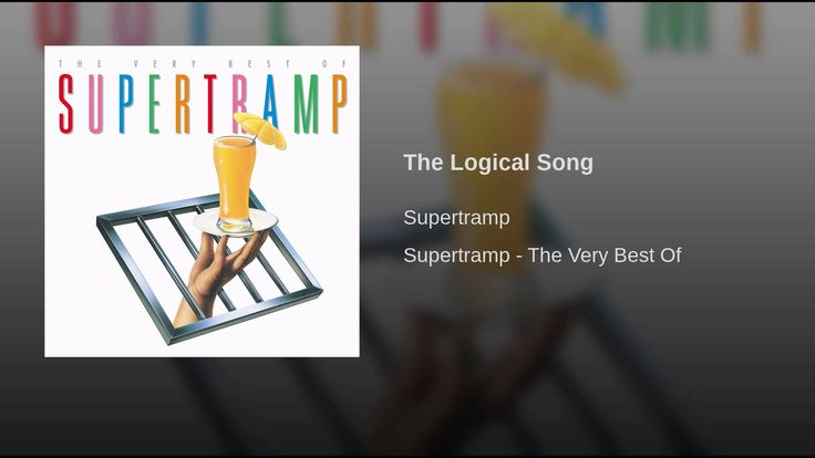 The Logical Song · Supertramp Supertramp - The Very Best Of ℗ 1979 A&M Records ℗ ℗ 1979 A&M Record...