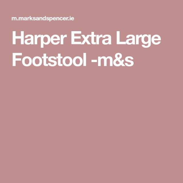 Harper Extra Large Footstool -m&s