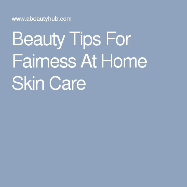 Beauty Tips For Fairness At Home Skin Care