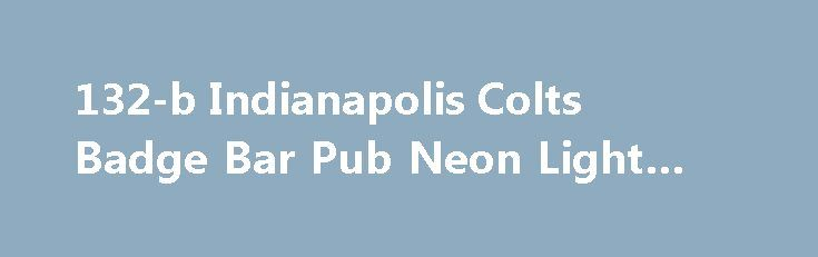 132-b Indianapolis Colts Badge Bar Pub Neon Light Sign https://neonsignusa.com/shop/4157/desc/132-b-indianapolis-colts-badge-bar-pub-neon-light-sign  LED PRO Light Signs Grow Brighter, Last Longer, Color Choice More! Excellent for displaying in your shop, bar, pub, club, restaurant, room and anywhere you like! Approximate size: W: 300mm x H: 200mm. Carved by the latest 3D, Surface and Line engraving...