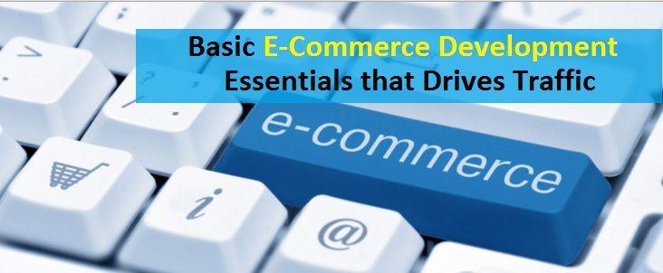 Basic #ECommerce #Development Essentials that Drives #Traffic - #webdevelopment #internetmarketing #socialshare