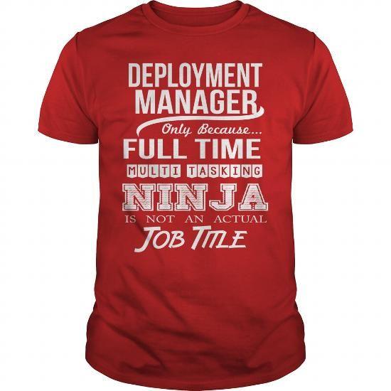 DEPLOYMENT MANAGER NINJA WHITE T Shirts, Hoodie. Shopping Online Now ==► https://www.sunfrog.com/LifeStyle/DEPLOYMENT-MANAGER--NINJA-WHITE-Red-Guys.html?41382