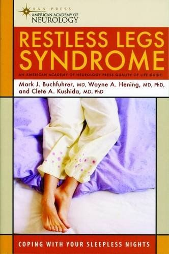 Restless Legs Syndrome (American Academy of Neurology Press Quality of Life Guide Series)