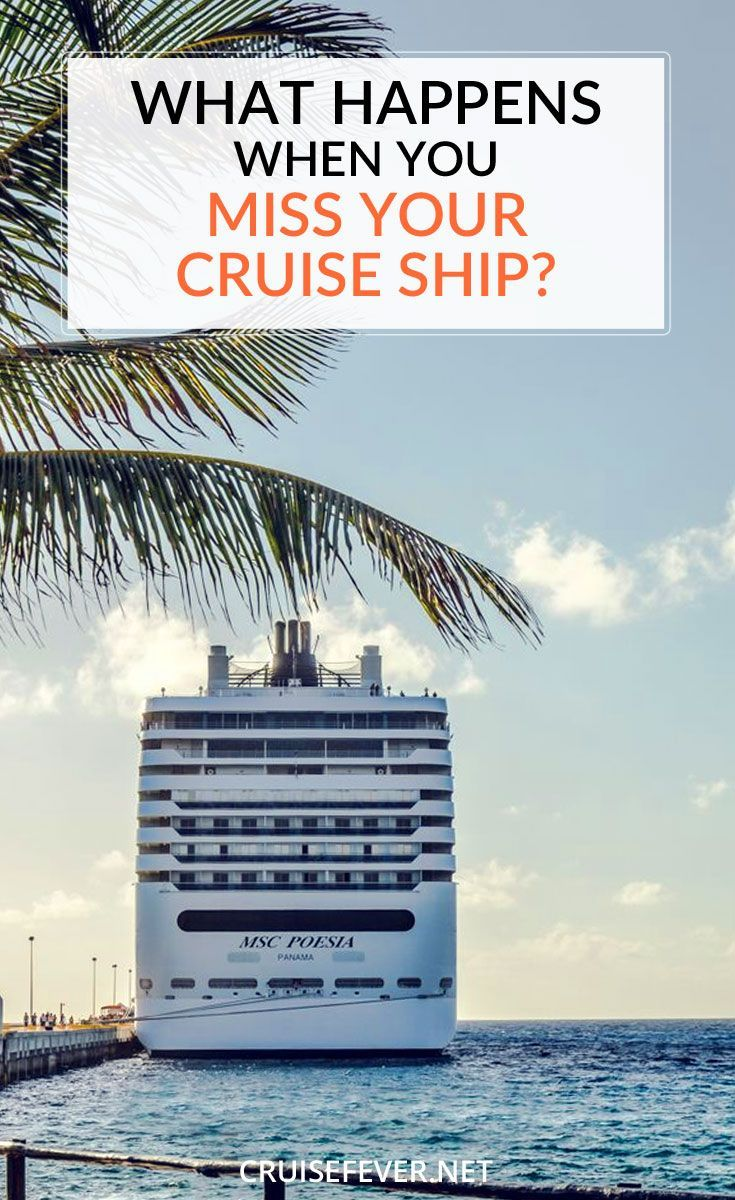 What Happens When You Miss Your Ship?  Be prepared with tips from Cruise Fever.