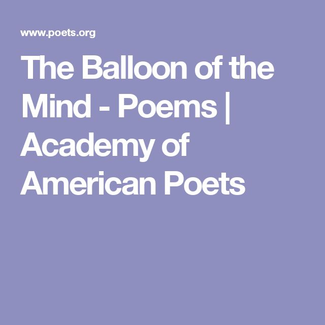 The Balloon of the Mind - Poems | Academy of American Poets