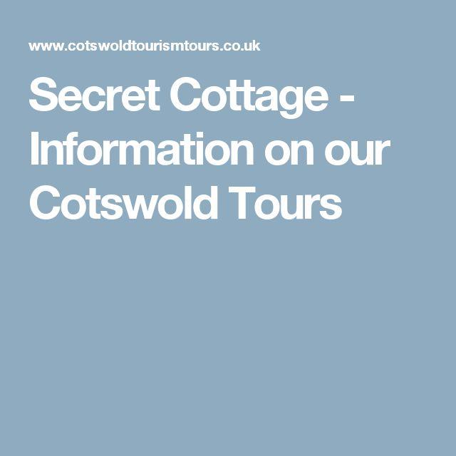 Secret Cottage - Information on our Cotswold Tours