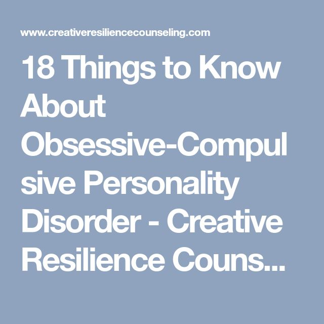 18 Things to Know About Obsessive-Compulsive Personality Disorder - Creative Resilience Counseling, LLC