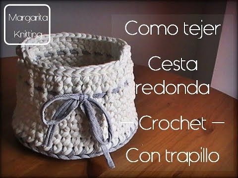 Cesta redonda de trapillo a crochet - Margarita Knitting