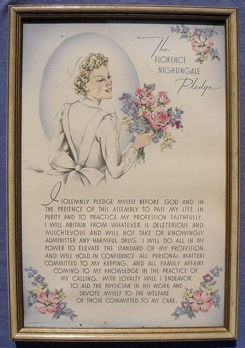 The Florence Nightingale pledge.  I believe I took this, at one time.