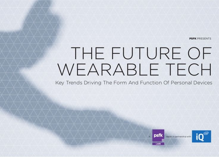 PSFK Future Of Wearable Tech Report by PSFK via slideshare
