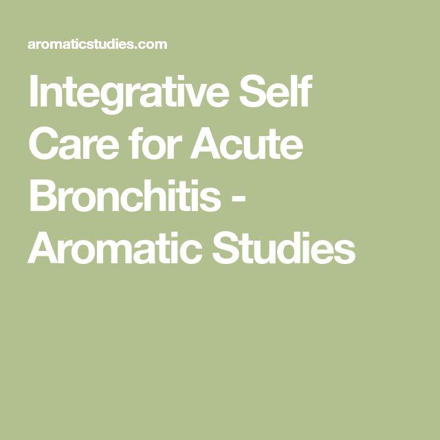 Integrative Self Care for Acute Bronchitis - Aromatic Studies
