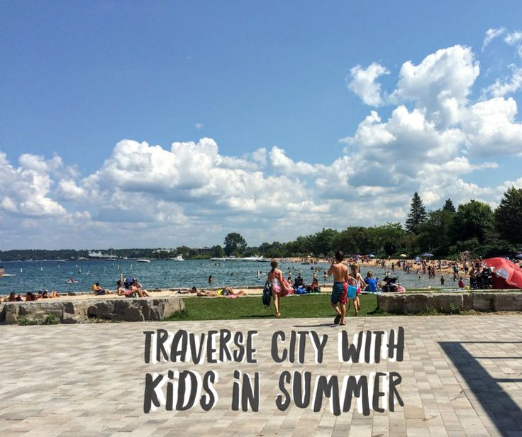 TRAVERSE CITY WITH KIDS IN SUMMER I grew up in Traverse City. And I never get tired of going back to visit in the summer. Summer is the time when Traverse City is ripe with things to do with kids. Beaches, fruit, festivals, you name it, it's probably happening in Traverse City in the summer. With endless options