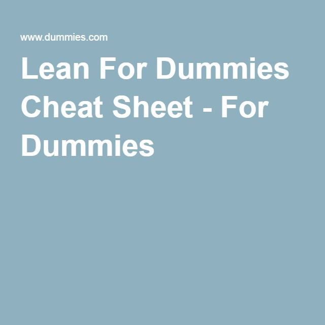 Lean For Dummies Cheat Sheet - For Dummies