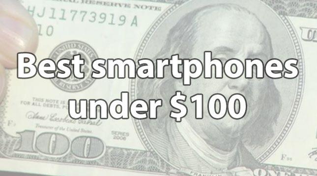 Affordable tech – Best smartphones under $100 | UnlockUnit Blog