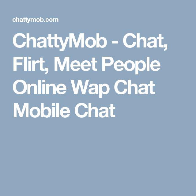 ChattyMob - Chat, Flirt, Meet People Online Wap Chat Mobile Chat
