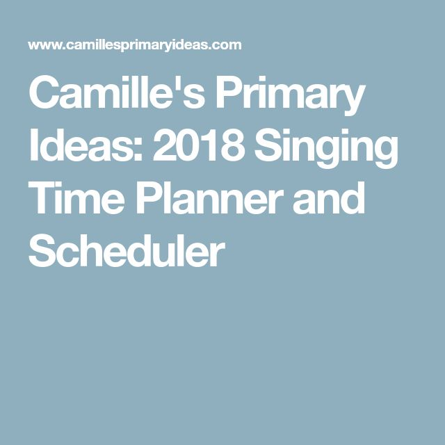 Camille's Primary Ideas: 2018 Singing Time Planner and Scheduler