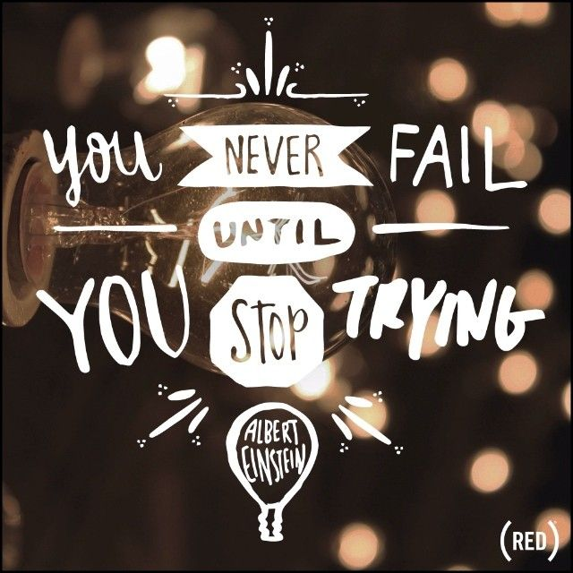 you never fail until you stop trying // albert einstein #keepgoing #lifeadvancer - @LifeAdvancer