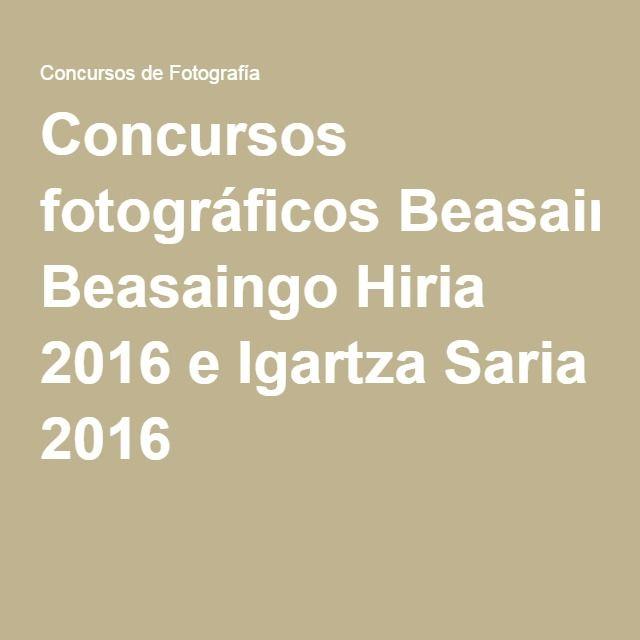 Concursos fotográficos Beasaingo Hiria 2016 e Igartza Saria 2016