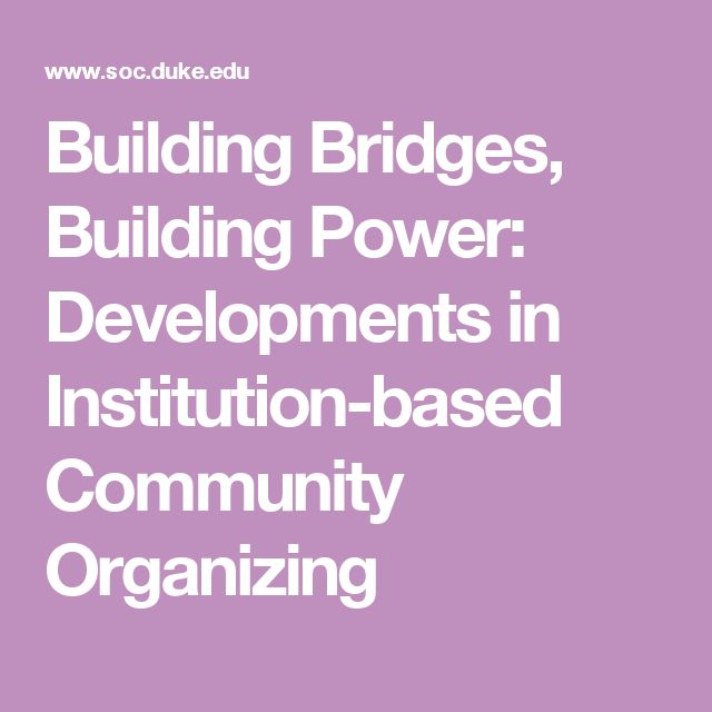 Building Bridges, Building Power: Developments in Institution-based Community Organizing