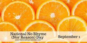 National No Rhyme (Nor Reason) Day September 1