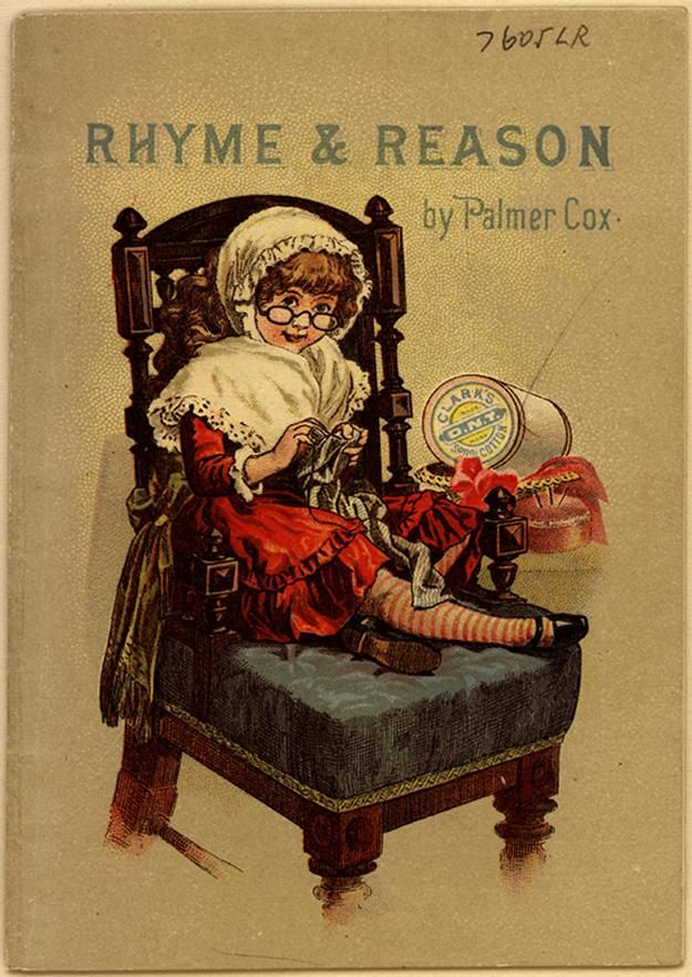 Rhyme and Reason, by Palmer Cox (A0611) - Emergence of Advertising in America - Duke Libraries