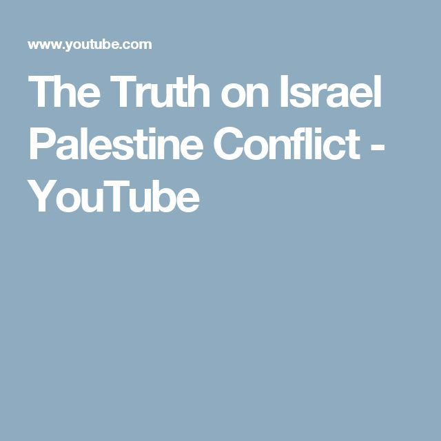The Truth on Israel Palestine Conflict - YouTube